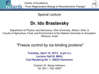 Tuesday, April 10, 2012 , 6 pm s.t. Lecture Hall N, MHH, Carl-Neuberg-Str 1, 30625 Hannover