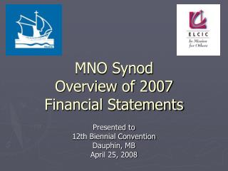 MNO Synod Overview of 2007 Financial Statements