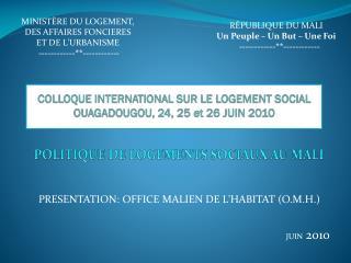 PRESENTATION: OFFICE MALIEN DE L'HABITAT (O.M.H.)
