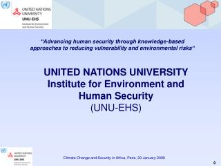 UNITED NATIONS UNIVERSITY Institute for Environment and Human Security (UNU-EHS)