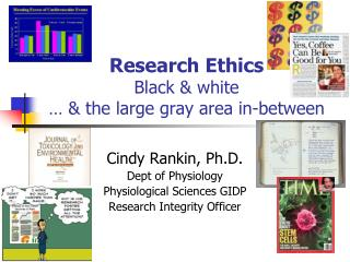 Research Ethics Black & white  … & the large gray area in-between