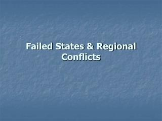 Failed States & Regional Conflicts