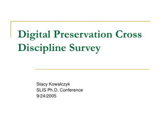 Digital Preservation Cross Discipline Survey