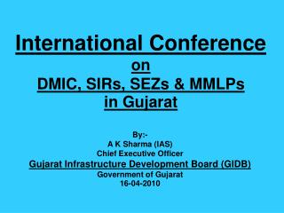 International Conference on DMIC, SIRs, SEZs & MMLPs in Gujarat