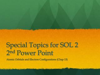 Special Topics for SOL 2 2 nd  Power Point
