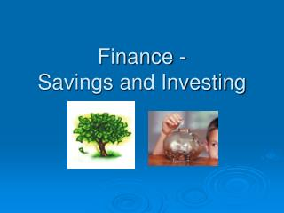 Finance -  Savings and Investing