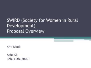 SWIRD (Society for Women in Rural Development)  Proposal Overview
