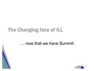 The Changing face of ILL