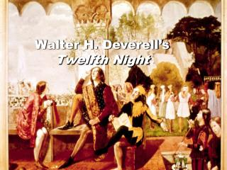 Walter H. Deverell's  Twelfth Night