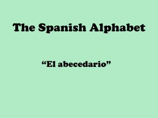 The Spanish Alphabet