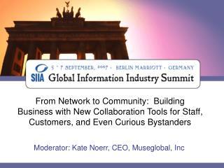 Moderator: Kate Noerr, CEO, Museglobal, Inc
