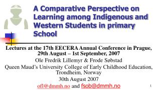 A Comparative Perspective on Learning among Indigenous and Western Students in primary School