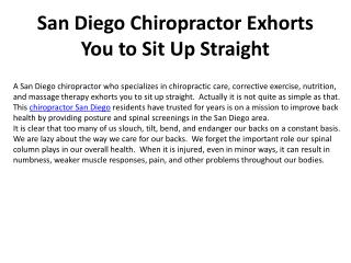San Diego Chiropractor Exhorts You to Sit Up Straight