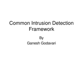 Common Intrusion Detection Framework