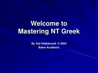 Welcome to  Mastering NT Greek