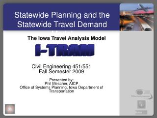 The Iowa Travel Analysis Model