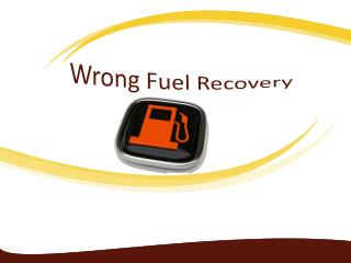 Wrong Fuel Recovery