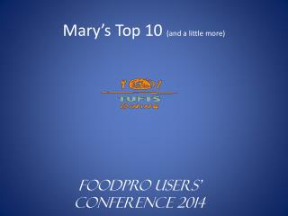 Mary's Top 10  (and a little more)