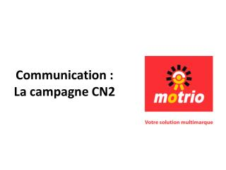Communication : La campagne CN2