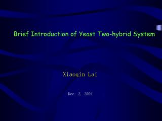 Brief Introduction of Yeast Two-hybrid System