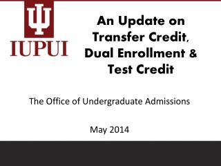 An Update on Transfer Credit, Dual Enrollment & Test Credit