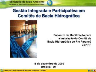 Gestão Integrada e Participativa em Comitês de Bacia Hidrográfica Encontro de Mobilização para