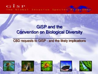 GiSP and the  Convention on Biological Diversity ________________________________________