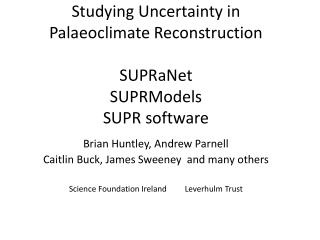 Studying Uncertainty in Palaeoclimate Reconstruction SUPRaNet  SUPRModels SUPR software