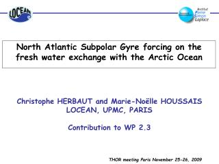 North Atlantic Subpolar Gyre forcing on the fresh water exchange with the Arctic Ocean