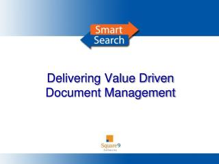 Delivering Value Driven  Document Management