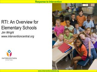 RTI: An Overview for Elementary Schools Jim Wright interventioncentral