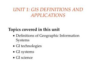 UNIT 1: GIS DEFINITIONS AND APPLICATIONS