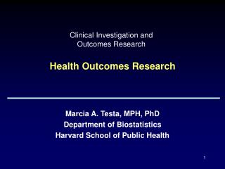 Clinical Investigation and  Outcomes Research Health Outcomes Research