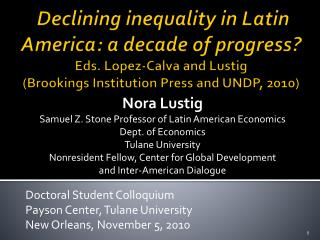 Nora Lustig Samuel Z. Stone Professor of Latin American Economics Dept. of Economics
