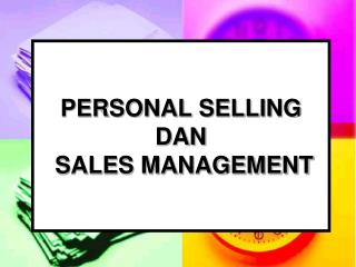 PERSONAL SELLING DAN  SALES MANAGEMENT