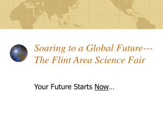 Soaring to a Global Future--- The Flint Area Science Fair