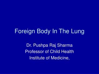 Foreign Body In The Lung