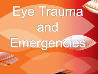 Eye Trauma and Emergencies