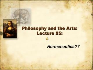 Philosophy and the Arts: Lecture 25: