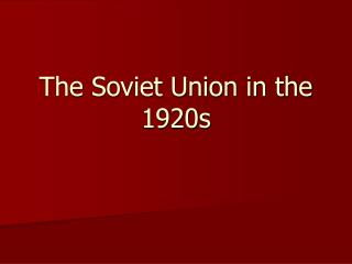 The Soviet Union in the 1920s
