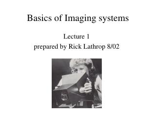 Basics of Imaging systems