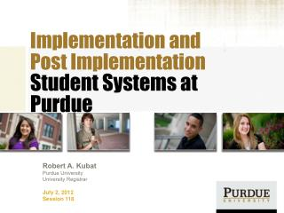 Implementation and          Post Implementation Student Systems at Purdue