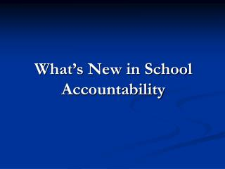 What's New in School Accountability