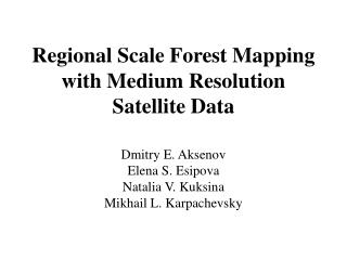 Regional Scale Forest Mapping with Medium Resolution Satellite Data