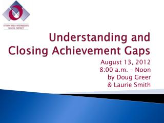 Understanding and Closing Achievement Gaps