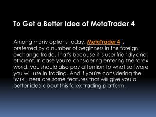 To Get a Better Idea of MetaTrader 4