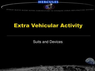 Extra Vehicular Activity