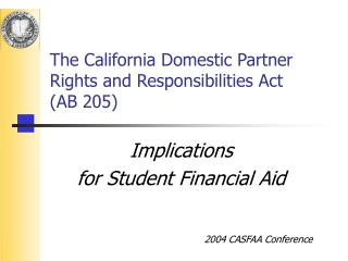The C alifornia Domestic Partner Rights and Responsibilities Act (AB 205)