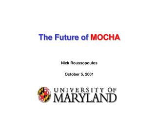The Future of  MOCHA