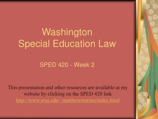 Washington  Special Education Law   SPED 420 - Week 2